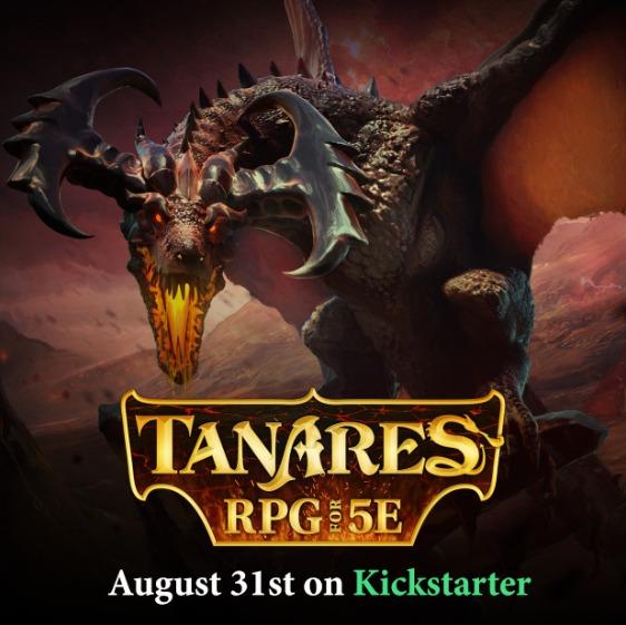 Tanares RPG for 5E (August 31st on Kickstarter)